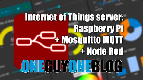 IoT server: Mosquitto and Node Red on Raspberry Pi - One